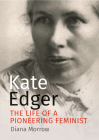 Kate Edger: The Life of a Pioneering Feminist Cover Image