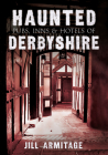 Haunted Pubs, Inns and Hotels of Derbyshire Cover Image