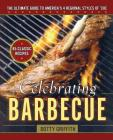 Celebrating Barbecue: The Ultimate Guide to America's 4 Regional Styles Cover Image