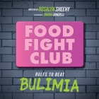 Food Fight Club: Rules to Beat Bulimia Cover Image