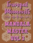 Tranquil Moments - Mandala Master Vol 3: 50 Challenging Designs Cover Image