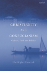 Christianity and Confucianism: Culture, Faith and Politics Cover Image