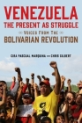 Venezuela, the Present as Struggle: Voices from the Bolivarian Revolution Cover Image
