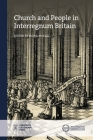 Church and People in Interregnum Britain (New Historical Perspectives) Cover Image