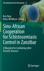 Sino-African Cooperation for Schistosomiasis Control in Zanzibar: A Blueprint for Combating Other Parasitic Diseases (Parasitology Research Monographs #15) Cover Image
