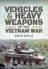 Vehicles and Heavy Weapons of the Vietnam War Cover Image