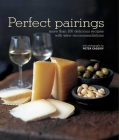 Perfect Pairings: More Than 100 Delicious Recipes with Wine Recommendations Cover Image