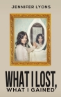 What I Lost, What I Gained Cover Image