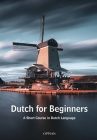 Dutch for Beginners: A Short Course in Dutch Language Cover Image