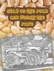 stay on the road and finish the race: Get Ready To Have Fun coloring A great Monster Truck Coloring Book (Original Artist Designs, High Resolution) Cover Image
