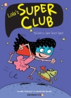 Lola's Super Club #1: My Dad is a Super Secret Agent (Lola's Super Club #1) Cover Image