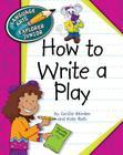 How to Write a Play (Language Arts Explorer Junior) Cover Image
