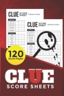 Clue Score Sheets: 120 Clue Game Sheets, Clue Detective Notebook Sheets, Clue Replacement Pads, Clue Board Game Sheets Cover Image