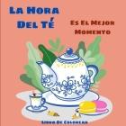 La Hora Del Té: Bonitas Páginas Para Colorear Para Los Amantes Del Té Cover Image