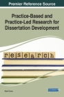 Practice-Based and Practice-Led Research for Dissertation Development Cover Image