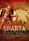 Sparta: Rise of a Warrior Nation Cover Image