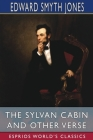 The Sylvan Cabin and Other Verse (Esprios Classics) Cover Image