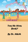 Tom the Atom, Book 7: Standing at my podium, I'm trying watch my Sodium! Cover Image