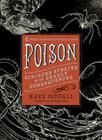 Poison: Sinister Species with Deadly Consequences Cover Image