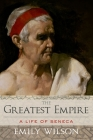 Greatest Empire: A Life of Seneca Cover Image