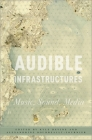 Audible Infrastructures Cover Image