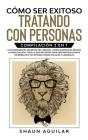 Cómo ser Exitoso Tratando con Personas: Compilación 2 en 1 - Los Ingredientes Secretos del Carisma + Cómo Dominar el Arte de la Negociación. Todo lo q Cover Image