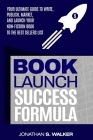 Book Launch Success Formula: Sell Like Crazy (Sales and Marketing) Cover Image