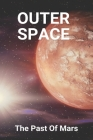 Outer Space: The Past Of Mars: Red Planet Run Cover Image