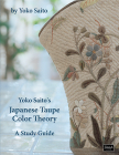 Yoko Saito's Japanese Taupe Color Theory: A Study Guide Cover Image