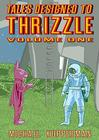 Tales Designed to Thrizzle, Volume 1 Cover Image