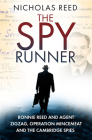 The Spy Runner: Ronnie Reed and Agent Zigzag, Operation Mincemeat and the Cambridge Spies Cover Image