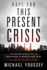 Hope for This Present Crisis: The Seven-Step Path to Restoring a World Gone Mad Cover Image