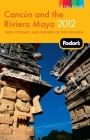 Fodor's Cancun and the Riviera Maya 2012: with Cozumel and the Best of the Yucatan Cover Image