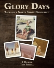 Glory Days: Tales of a North Shore Dangerboy Cover Image