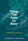 Things That Keep Us Busy: The Elements of Interaction Cover Image