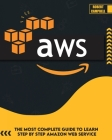 Aws: The Most Complete Guide to Learn Step by Step Amazon Web Service (Programming #1) Cover Image