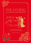 The I-Ching for Romance and Friendship: Advice, Insight, and Guidance for All Your Personal Relationships Cover Image