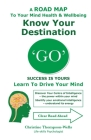 'GO' Success Is Yours - Know Your Destination Cover Image