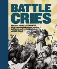 Battle Cries: The Most Stirring Speeches from History's Greatest Warriors, Activists, Politicians, and Revolutionaries Cover Image