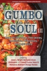 Gumbo for the Soul III: Males of Color Share Their Stories, Meditations, Affirmations, and Inspirations Cover Image