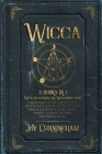 Wicca: -Wicca for beginners and Wicca herbal magic- A beginner's guide for modern witchcraft adepts to start their own magick Cover Image