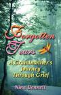 Forgotten Tears: A Grandmother's Journey Through Grief Cover Image