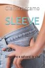 Sleeve: Ciò che vorresti sapere sull'intervento, perchè farlo, cosa succede, come ti senti ecc. Cover Image