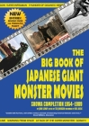 The Big Book of Japanese Giant Monster Movies: Showa Completion (1954-1989) Cover Image