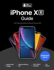 iPhone XR Guide: The Ultimate Guide to iPhone XR and iOS 12 Cover Image