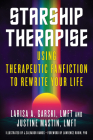 Starship Therapise: Using Therapeutic Fanfiction to Rewrite Your Life Cover Image