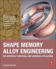 Shape Memory Alloy Engineering: For Aerospace, Structural, and Biomedical Applications Cover Image