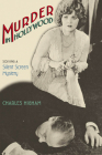 Murder in Hollywood: Solving a Silent Screen Mystery Cover Image