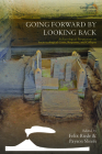 Going Forward by Looking Back: Archaeological Perspectives on Socio-Ecological Crisis, Response, and Collapse (Catastrophes in Context #3) Cover Image