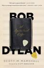 Bob Dylan: A Spiritual Life Cover Image